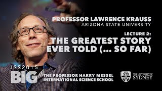 The Greatest Story Ever Told ( ... so far) — Professor Lawrence Krauss, ISS2015