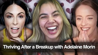 Thriving After a Breakup with Adelaine Morin