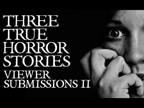 3 Disturbing TRUE Horror Stories (Viewer Submissions II)