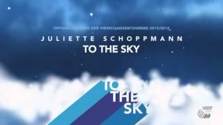 Juliette Schoppmann - To The Sky