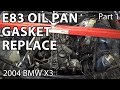 E83 X3 Oil Pan Gasket Replacement - Part 1