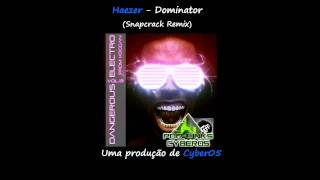 Haezer - Dominator (SnapCrack Remix)