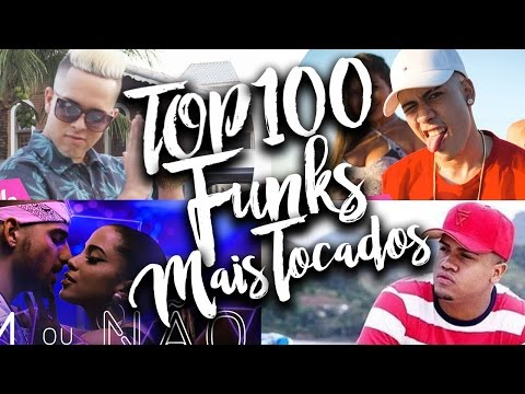 Top 100 Funks Mais Tocados - 2017