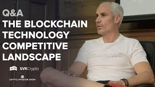 The Blockchain Technology Competitive Landscape - Q&A at the Crypto Investor Show