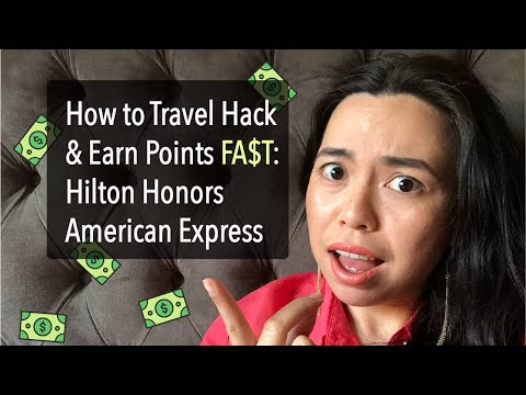 How To Travel Hack And Earn Points FAST: Hilton Honors American Express Card