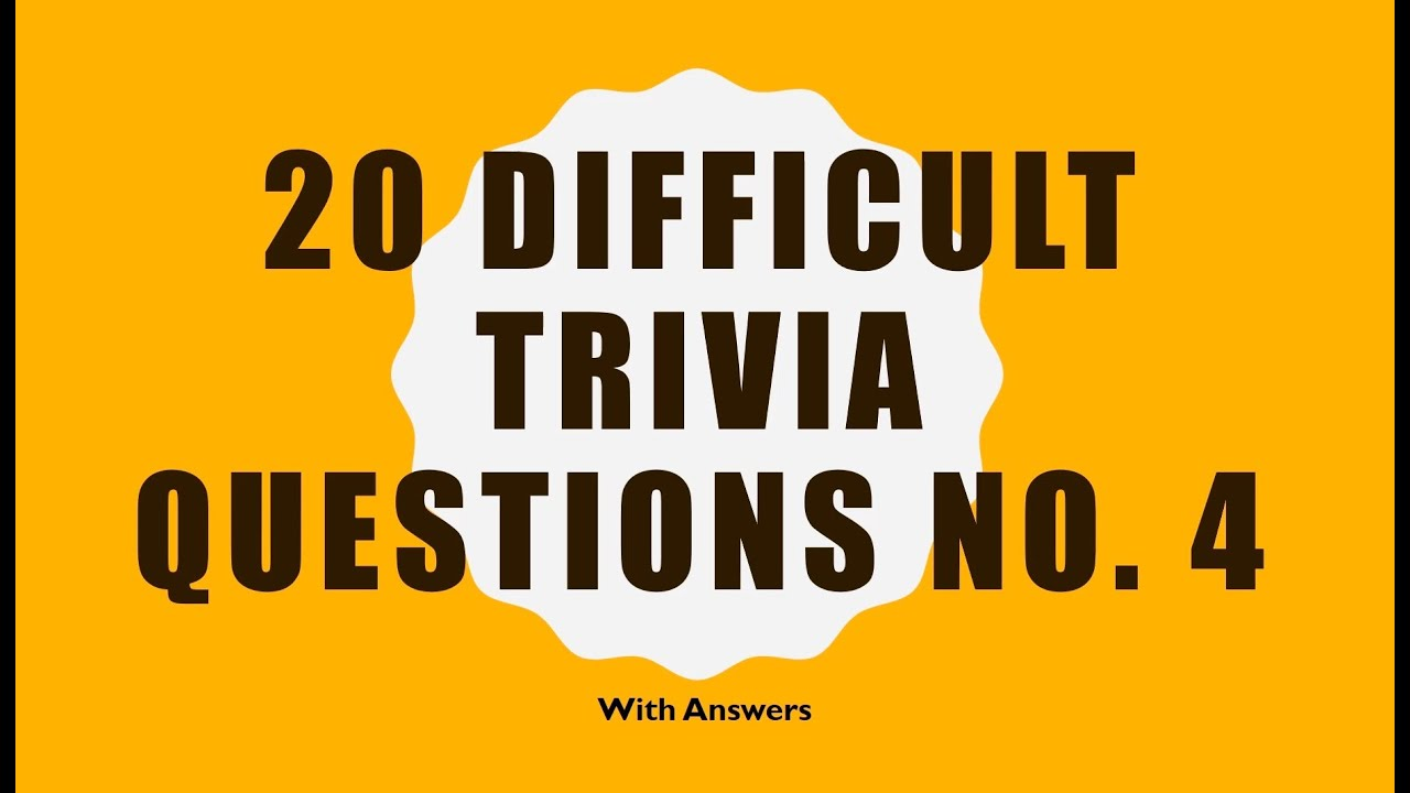 20 Difficult Trivia Questions No. 4 (General Knowledge ...