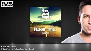 New Level Empire - Son of the Sun (Naksi & Roger Slato Remix)