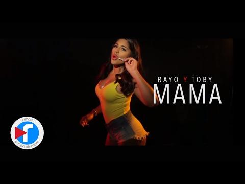 Mama - Rayo y Toby (Video Oficial)