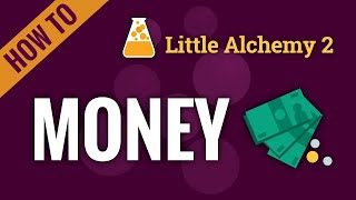 How to make MOΝEY in Little Alchemy 2