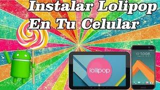 INSTALAR ANDROID 5.0.1 LOLIPOP | 2017