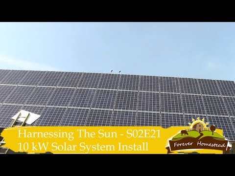 S02E21   - Harnessing The Sun - Installing our 10 kW Rooftop Solar Array