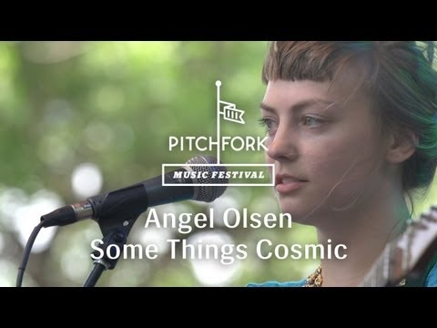 "Angel Olsen - ""Some Things Cosmic"" - Pitchfork Music Festival 2013"