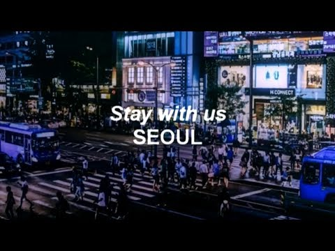 Stay with us // SEOUL lyrics