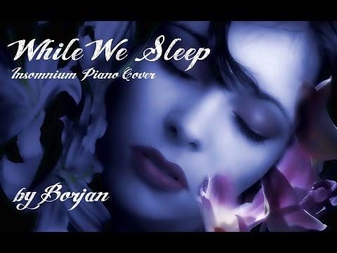 Borjan - While We Sleep (Insomnium Piano Cover)