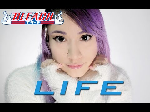 Bleach - LIFE (English Cover)