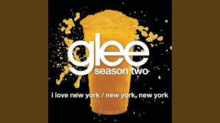 I Love New York / New York, New York (Glee Cast Version)