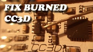 How to fix burned CC3D multirotor controller board