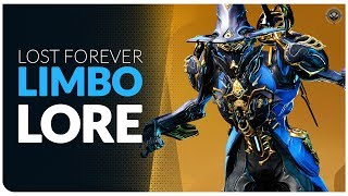 WARFRAME LORE  |  How LIMBO Became Lost Forever