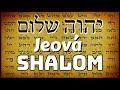 JEOVÁ SHALOM, o Senhor é a nossa paz