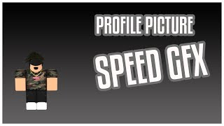 PROFILE SPEED GFX l ROBLOX