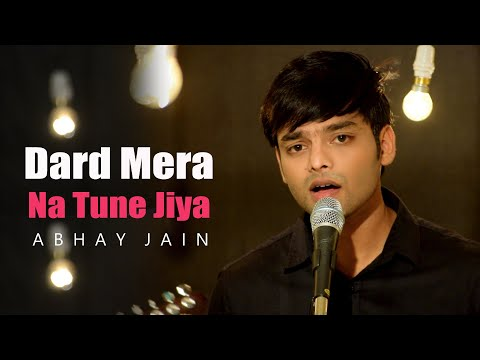 Dard mera na tune jiya | Abhay Jain