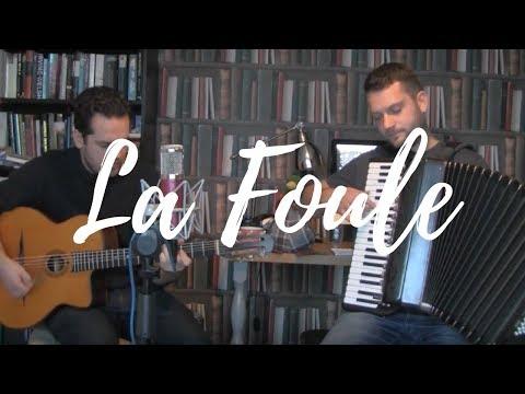 La Foule - Matt & Jonny Kerry  (Accordion & Guitar)