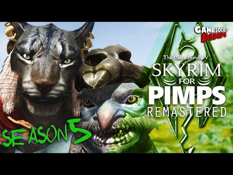Skyrim For Pimps REMASTERED Season 5 - GameSocietyPimps