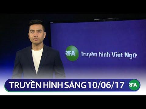 Tin tức thời sự sáng 10/06/2017 | RFA Vietnamese News