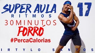 Baixar SUPER AULA 17 | FORRÓ | 30 Minutos de Ritmos | Perca Calorias | Professor Irtylo Santos