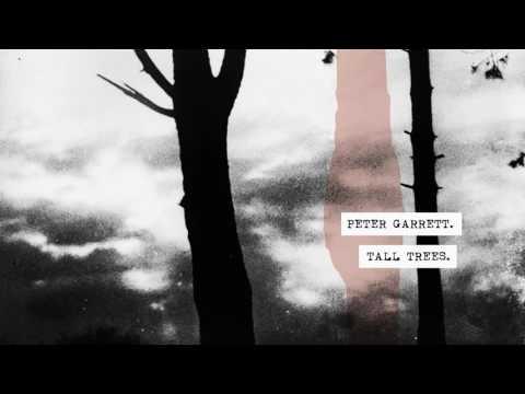 Peter Garrett - Tall Trees [Official Audio]