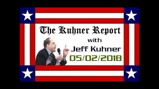 The Kuhner Report - May 02 2018 [HOUR 2]