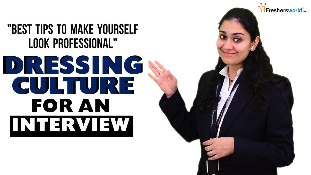 DRESSING CULTURE FOR AN INTERVIEW-TIPS