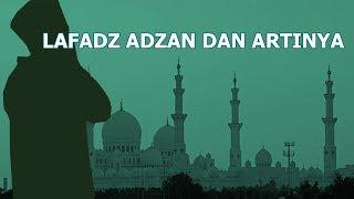 Adzan : Bacaan Lafadz Adzan dan Arti Bacaan Azan Bahasa Indonesia