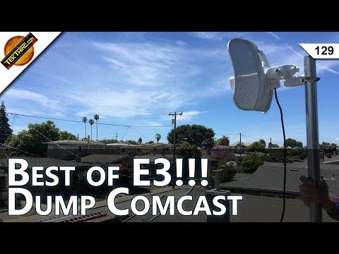 Best Games of E3! I Left Comcast For Common.net, Tech Gifts Dad Doesn't Want, Be Internet Awesome