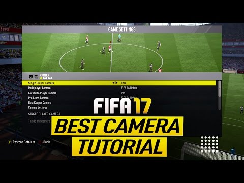 FIFA 17 BEST CAMERA SETTINGS TUTORIAL - BEST CAMERA ANGLE ON FIFA 17 (H2H & FUT) - TIPS & TRICKS