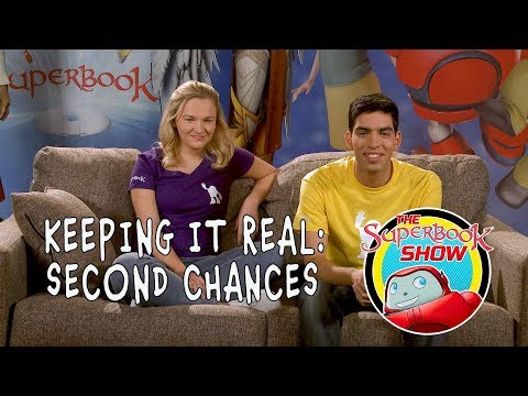 Keeping It Real: Second Chances - The Superbook Show