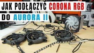 Jak podpiąć wentylatory Sigma Corona RGB PRO do Aurora II SilentiumPC - poradnik - VBT