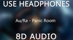 Au/Ra - Panic Room (8D Audio)