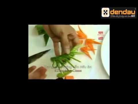Hướng dẫn cắt tỉa hoa trang trí món ăn từ Cà Rốt và Dưa Chuột - DENDAU.NET