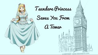Tsundere Princess Saves You From A Tower (ASMR/Voice Acting)