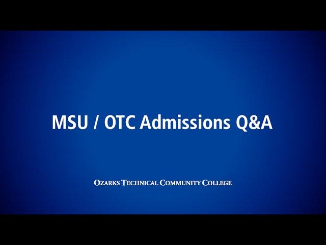 MSU / OTC Admissions Q&A