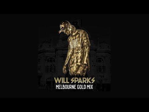 Will Sparks - Melbourne Gold Mix