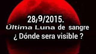 Luna de sangre última y Super Luna 9/28/15