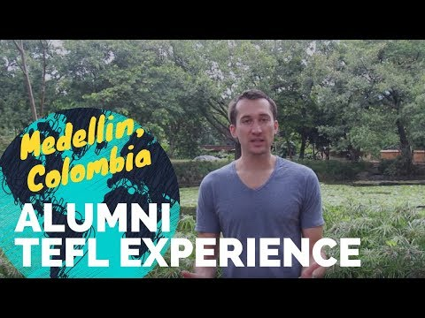 Alumni TEFL Experience - Medellin, Colombia