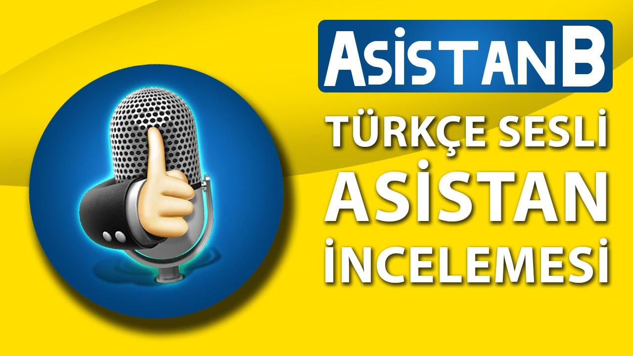 Android İçin Siri Alternatifi Asistan B Türkçe Sesli Asistan İncelemesi