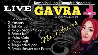 Koleksi dangdut pilihan terbaru    Gavra musik live - Nur azizah gavra.