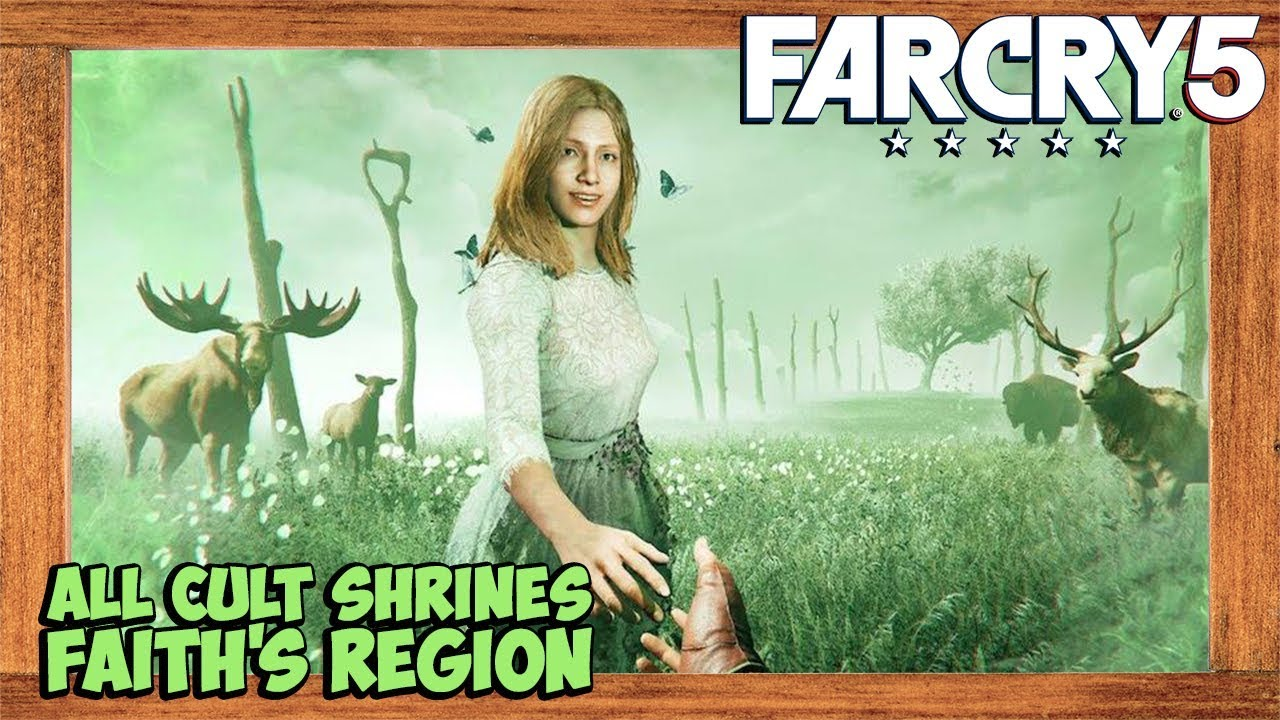 Far Cry 5 All Cult Shrines Locations Faith S Region False Idols