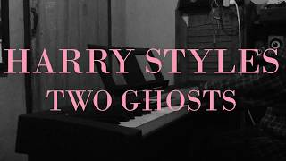 Harry Styles - Two Ghosts (Piano Cover)
