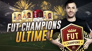 FIFA 17 - LE FUT CHAMPIONS ULTIME ( PART 2 ) !