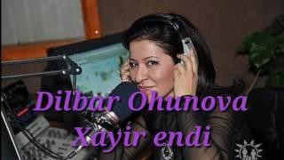 Dilbar Ohunova-Xayir endi